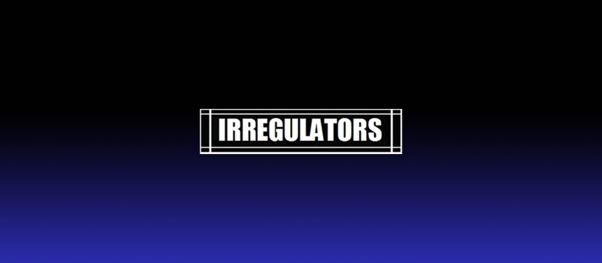 IRREGULATORS